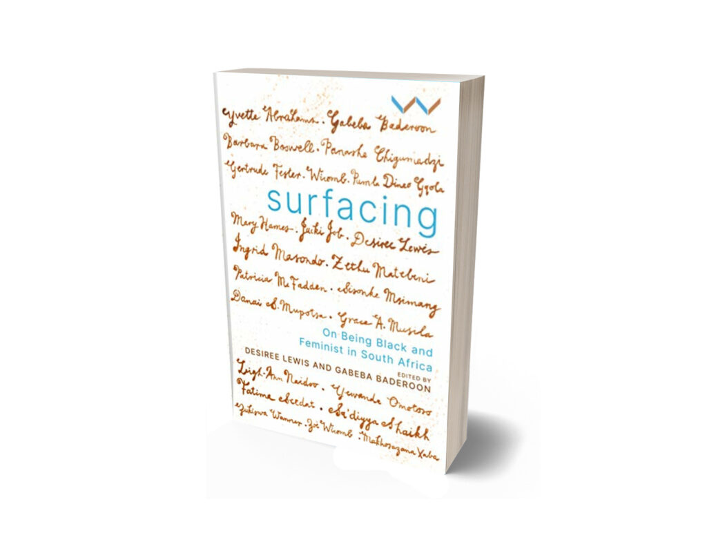 Surfacing: On Being Black and Feminist in South Africa.