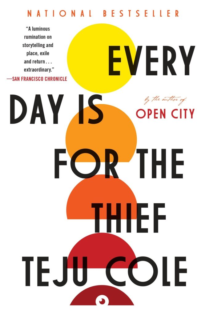 Teju Cole - Every Day Is for the Thief