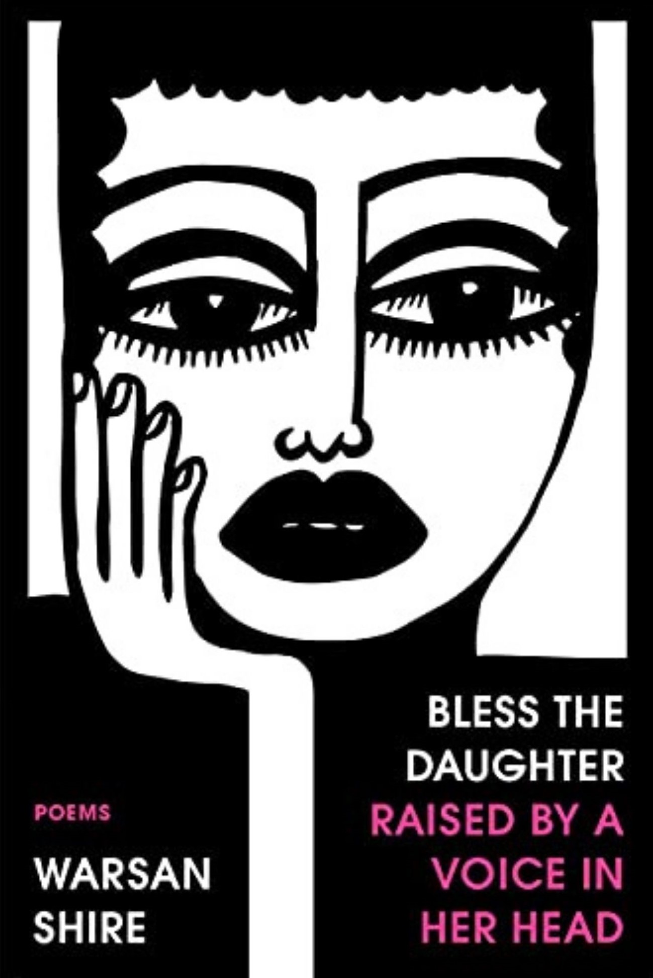 Warsan Shire - Bless the Daughter Raised by a Voice in Her Head