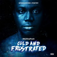 RezThaPoet, Cold and Frostrated