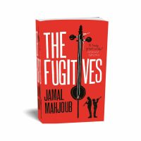 The Fugitives by Jamal Mahjoub.